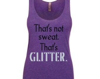 That's not sweat. That's Glitter.   Tri-Blend Fitness Tank