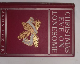 Fox, John Jr. Christmas Eve on Lonesome And Other Stories Charles Scribner's Sons New York 1904 1st Edition
