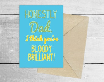 Dad You're Bloody Brilliant Card - Father's Day Card - Dad Birthday Card - Card For Dad - Thank You Card - Fathers Card - Card for Him