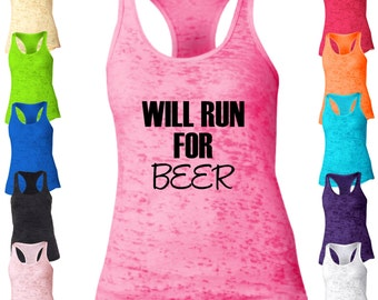 Will Run For Beer Racerback Burnout Tank Top.  Running Tank Top. Fitness Tank. Workout Tank Top. Funny Gym Tank Top. Womens Tank B809