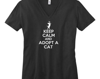 Keep Calm And Adopt A Cat V-Neck T Shirt. Womens V Neck Shirt. I Love My Cat Tee. Pet Lover T Shirt. Cat Shirt. Animal Rescue. D67
