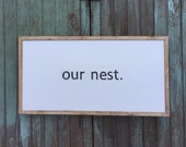 Our nest....rustic wood sign 13x25