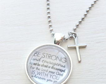 Be Strong and courageous - Joshua 1:9 Bible Verse Pendant - Pendant Necklace - Quote Inspiration Jewelry - Quote Necklace