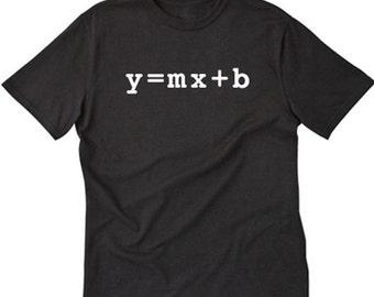 Y=MX+B T-shirt Geek Nerd Math Mathematics Internet Algebra Tee Shirt