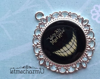 Cheshire Cat Pendant - Alice in Wonderland Necklace - Alice in Wonderland Pendant - Cheshire Cat Necklace - We're All Mad Here