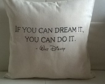 "Handmade ""If you can dream it, you can do it - Walt Disney"" Pillow/Cushion/Throw pillow 37x37 cm ecru"
