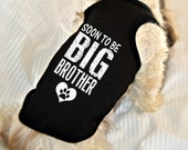 Soon to be Big Brother Dog Shirt. Small Pet Clothes. Gift for Expecting Mother.