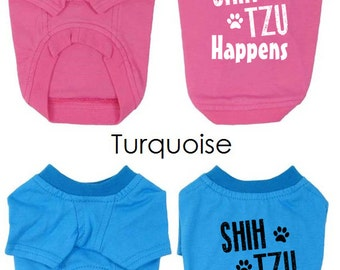 Shih tzu Happens Dog T-Shirts. Small Dog Breed Shirt. Pet Clothes. Gift for Shih tzu Dog Lover. Shitzu Dog Shirt.