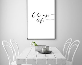 "Choose life Digital Print, Life Motto, Wall Decor Print, Typographic Art, Scandinavian Print 24x36"" 8x10"""