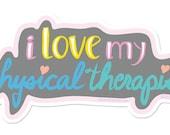 I Love My Physical Therapist - Sticker