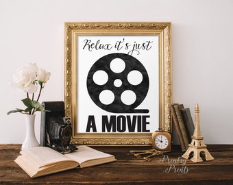 Printable Quote,Inspirational quote,Relax its just a movie,wall art decor poster,hand-lettered,calligraphy typography INSTANT DOWNLOAD