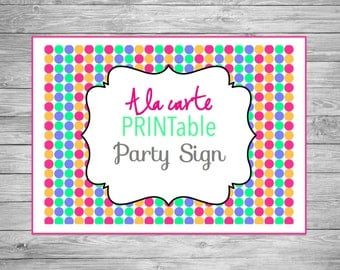 Printable Party Sign, A La Carte Party Sign, A La Carte Printable Party Sign