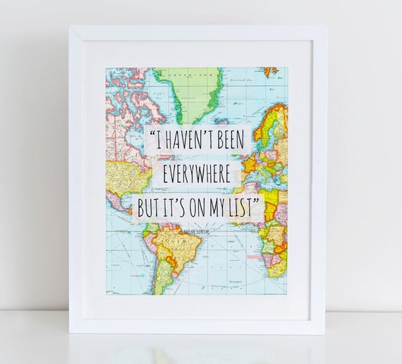 I Haven't Been Everywhere But It's On My List Art Print, Inspirational Wall Art, Instant Download, Travel Quote Print, Photography Print