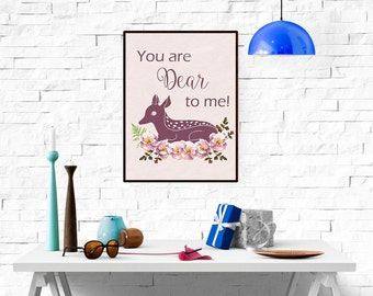 You are Dear to Me Print, Doe Print, Flowers Print, Nature Print, Watercolor Flowers and Doe, Floral Print, Home Decor wp259