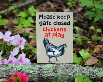 Weather Resistant Aluminum Sign- Please Keep Gate Closed Chickens At Play- Backyard Farming Sign