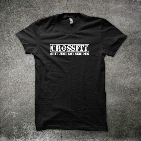 Crossfit Sht Just Got Serious T Shirt Gym Tshirt Workout