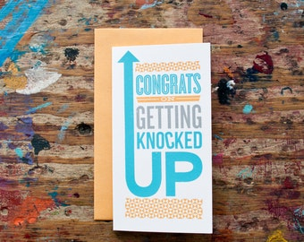 Congrats on Getting Knocked Up (BAB-05) Blank Card Screen Print Small Funny Humorous Light-Hearted Mom-to-Be New Mom