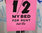 "1/2 My Bed For Rent 26""x40"" hot pink screen printed poster"