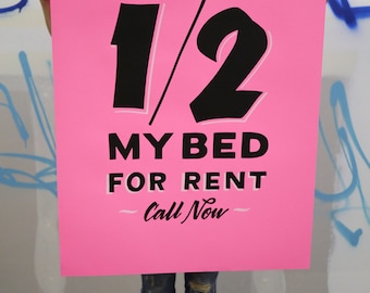 "1/2 My Bed For Rent 24""x36"" hot pink screen print poster"