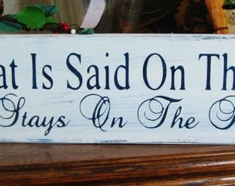 Primitive Sign What is Said on the Porch~Stays on the Porch Country Shabby Distressed Chic