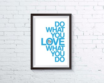 do what you love, inspirational art print, PRINTABLE PDF, modern typography quote, instant download, studio office home decor, letterhappy