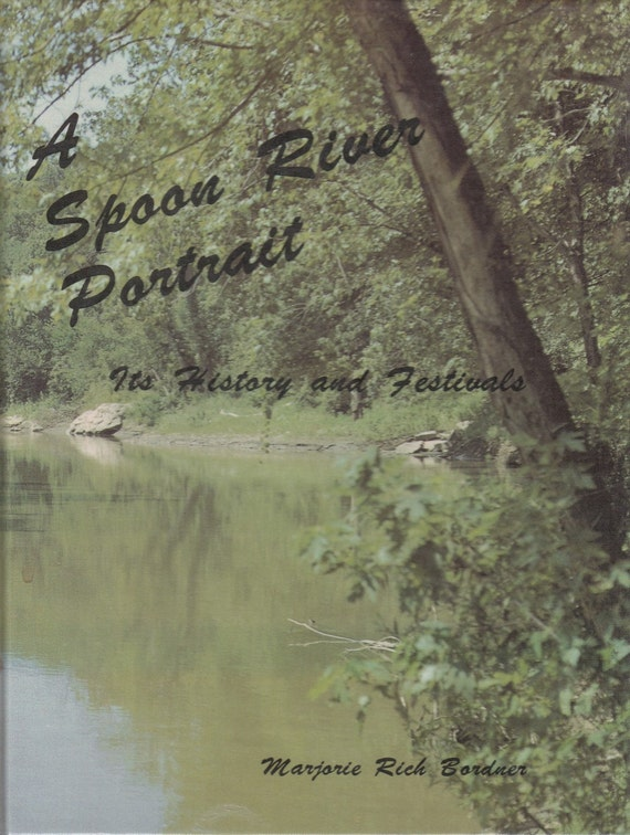 spoon river in history Antologia di spoon river - ebook written by edgar lee masters read this book using google play books app on your pc, android, ios devices download for offline.