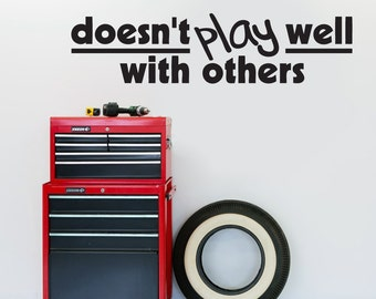 Doesn't Play Well With Others - Man Cave Sports Quotes Wall Decals