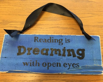 Wooden Sign - Reading is Dreaming with open eyes.
