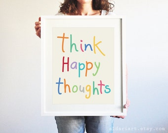 Thins Happy Thoughts Art Print - Typography Wall Art - Home Decor - Inspirational Words - Be Happy Think Positive Poster