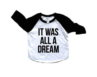 It was all a dream Tshirt - American Apparel - Super soft babies children Kids clothing