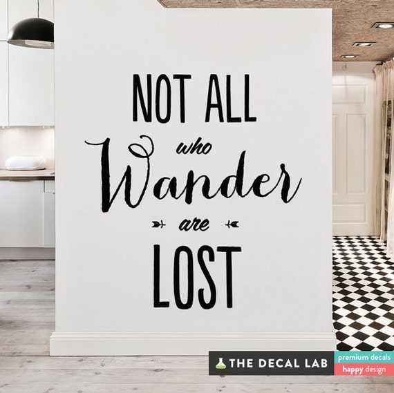 Not All Who Wander Are Lost Wall Decal Inspirational Wall - Inspiring wall decals