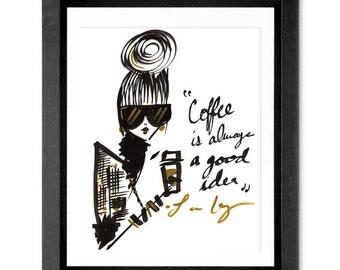 Coffee Art, Coffee Quote, Art Print, Wall Art, Fashion illustration print, Fashion print, Kitchen Art , Girls Art,Girls room print