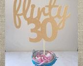 Flirty Thirty // 30 // 30th Birthday Cake Topper