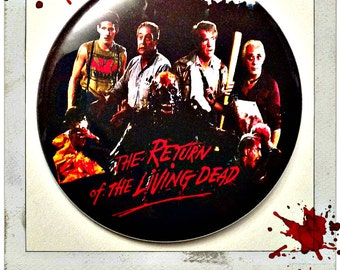 "Return of the Living Dead- Large 2 1/4"" Pin Back Button"