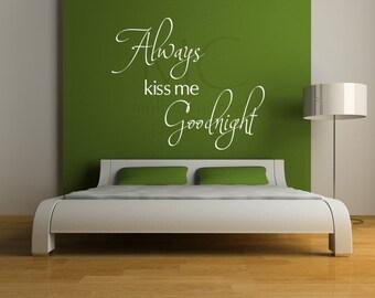 Vinyl Wall Decals/Always Kiss Me Goodnight Vinyl Wall Decal/Master Bedroom Vinyl Decal/Kiss Me Goodnight Wall Decal/Bedroom Vinyl Wall Decal