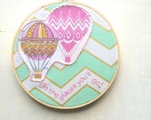 Embroidery Hoop Wall Art // Oh the places you'll go! // Hot Air Balloon