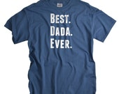 New Dad Gift Best Dada Ever Shirt Daddy Gifts for Husband or Father Daddy Shirt Cotton Tshirt for Dad