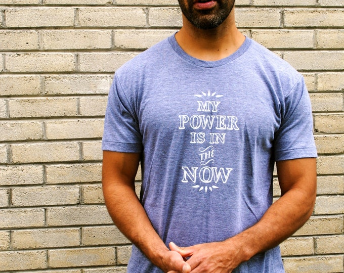 My POWER is in the NOW Unisex Tri-Blend Tee