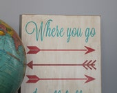 Where You Go... I Will Follow hand painted wood sign. Anniversary Sign. Moving Sign. Ruth 1:16. Typography. Home Decor. Wall Art.