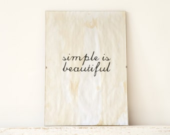 Wall Decor, Poster, Sign - Simple is beautiful
