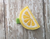 Lemon Hair Clip, Lemonade Hair Clip, Felt Lemon Clippie, Yellow Hairclip, Fruit Feltie, Embroidered Felt Hair Clip for Baby, Toddler or Girl