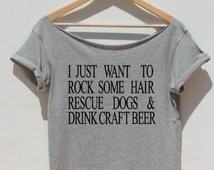 Rock Some Hair Rescue Dogs Drink Craft Beer off the shoulder Hair Stylist Barber Shirt women top Save animals Hairdresser Gift Just Want!