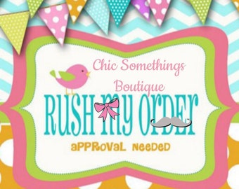 RUSH FEE, Prior Approval Required
