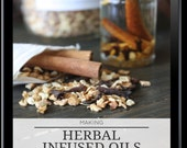 Making Herbal Infused Oils: The Ultimate How-To Guide - Digital How To Guide - Ebook - 30 page - Instructional