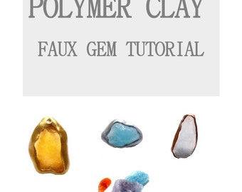 TUTORIAL - Polymer Clay Faux Gems, 22 pages