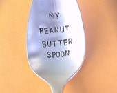 Stamped Spoon My Peanut Butter Spoon Stamped Silverware Unique Gift for a Peanut Butter Lover Recycled Silverware Upcycled Flatware