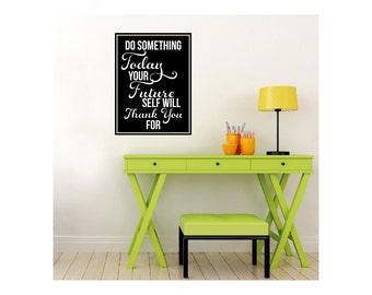 "Do Something Today Inspiring Motivational Art Print - 18"" x 24"""