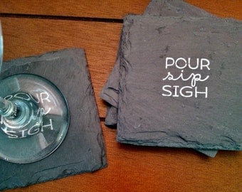 Pour Sip Sigh Slate Coasters (Set of 4) Wine, Coffee, Birthday, Mother's Day, Christmas, Wedding
