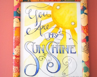 You Are My Sunshine Watercolor Print