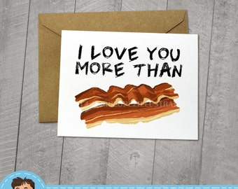 I Love You More Than Bacon, Funny I love You Card, Approximately 5 x 7 Blank Card, Kraft Envelope, Note Card, Fun Birthday, Internet Meme